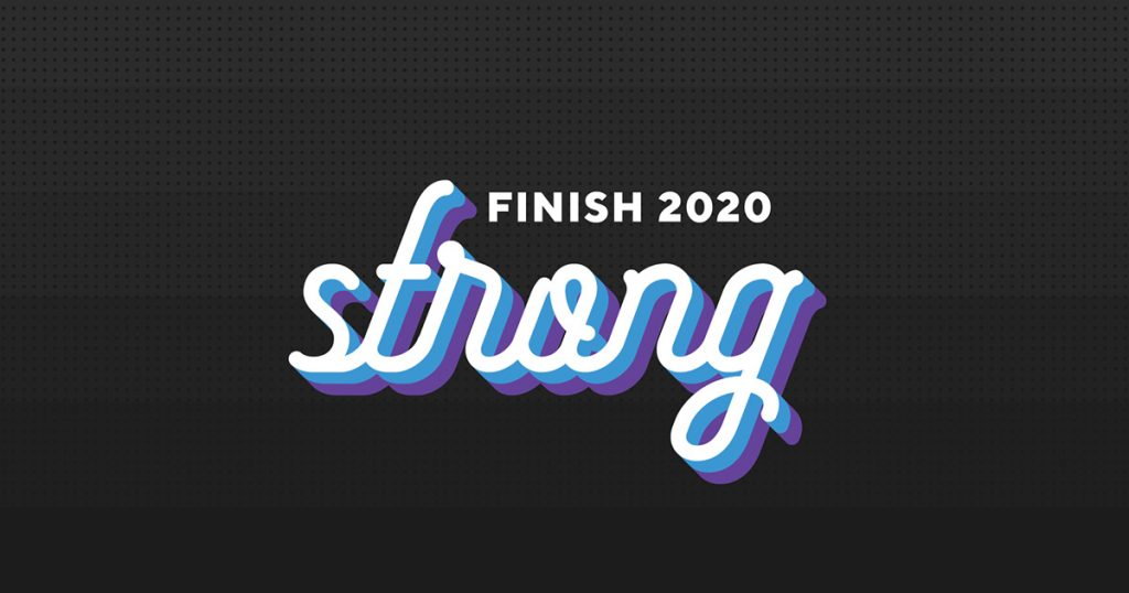Finish 2020 Strong